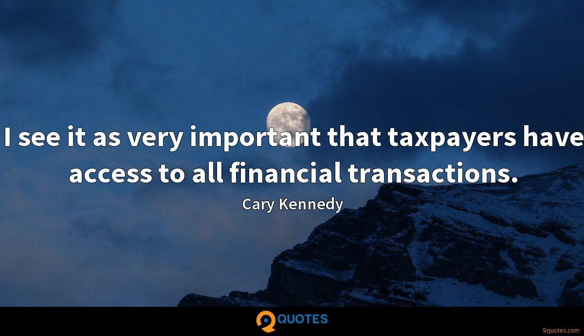 I see it as very important that taxpayers have access to all financial transactions.