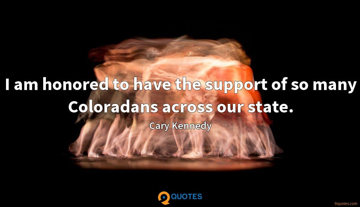 I am honored to have the support of so many Coloradans across our state.