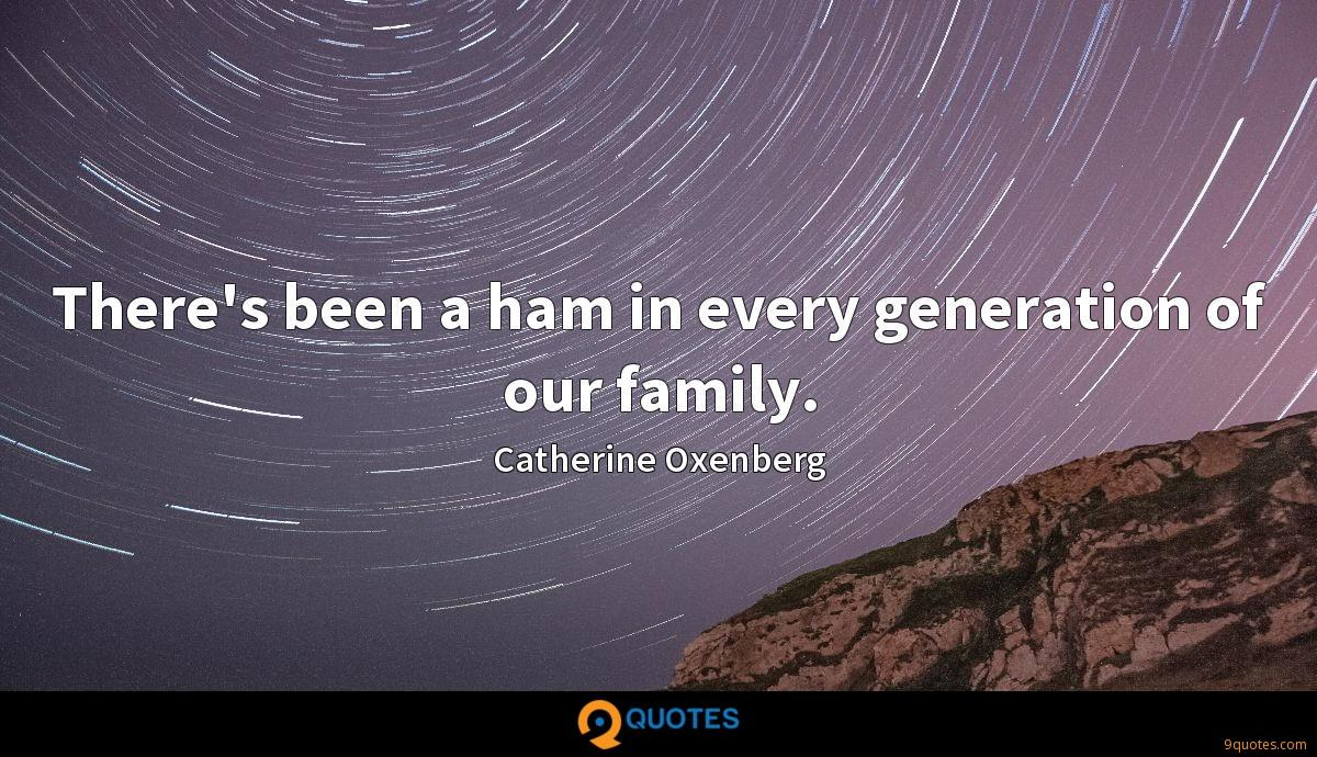 There's been a ham in every generation of our family.