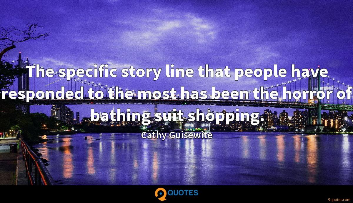 The specific story line that people have responded to the most has been the horror of bathing suit shopping.