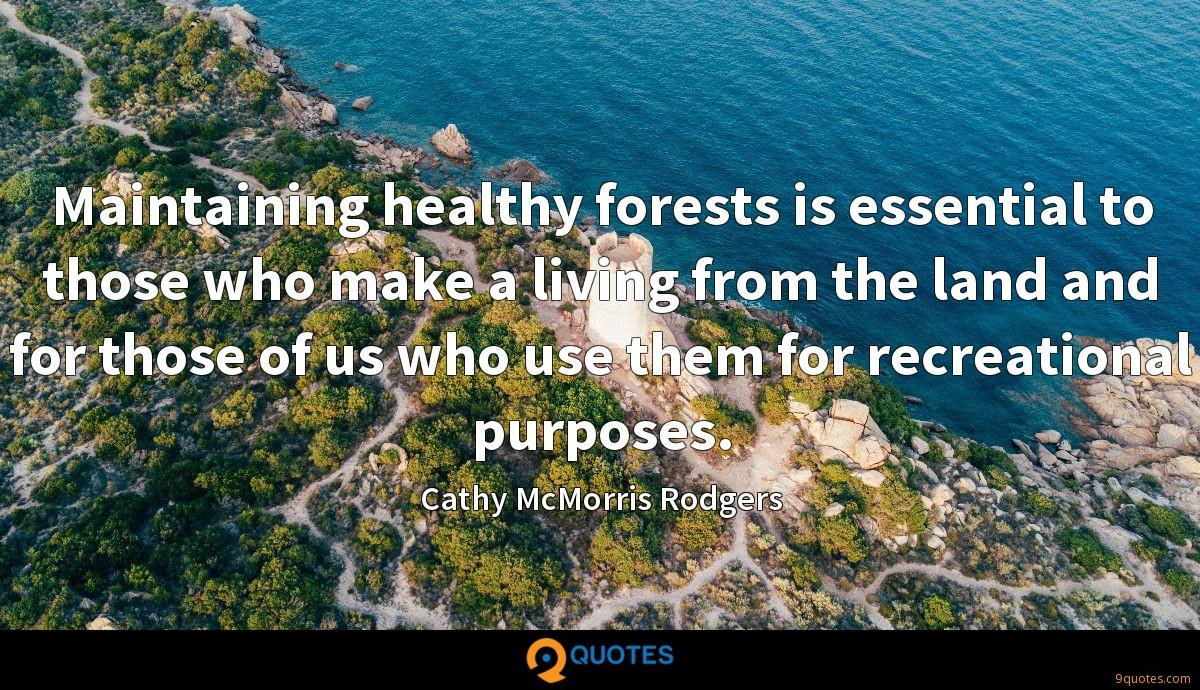 Maintaining healthy forests is essential to those who make a living from the land and for those of us who use them for recreational purposes.
