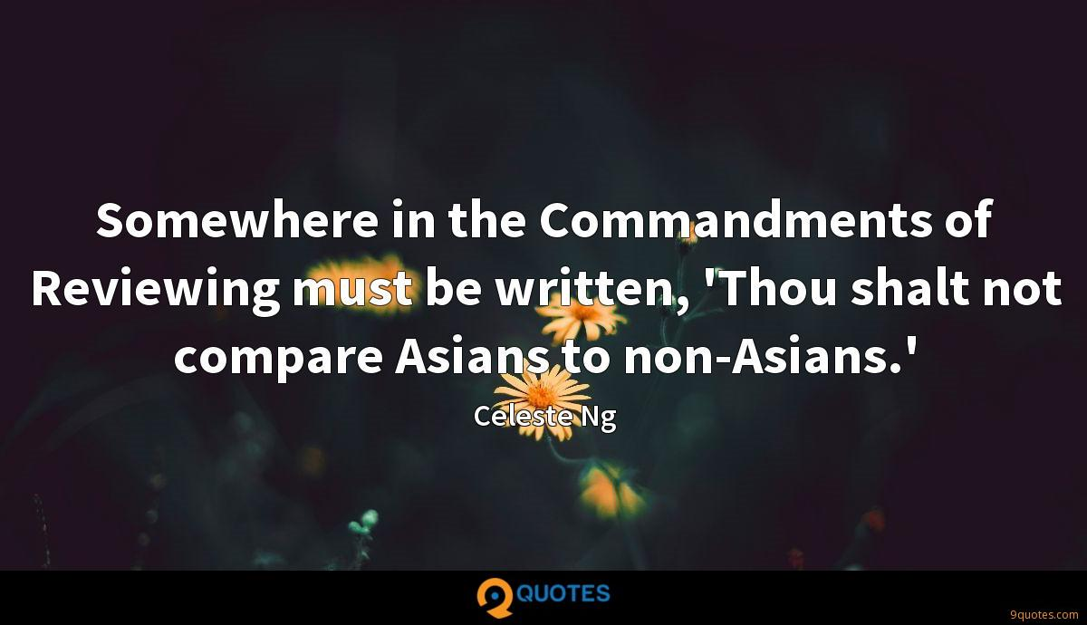 Somewhere in the Commandments of Reviewing must be written, 'Thou shalt not compare Asians to non-Asians.'