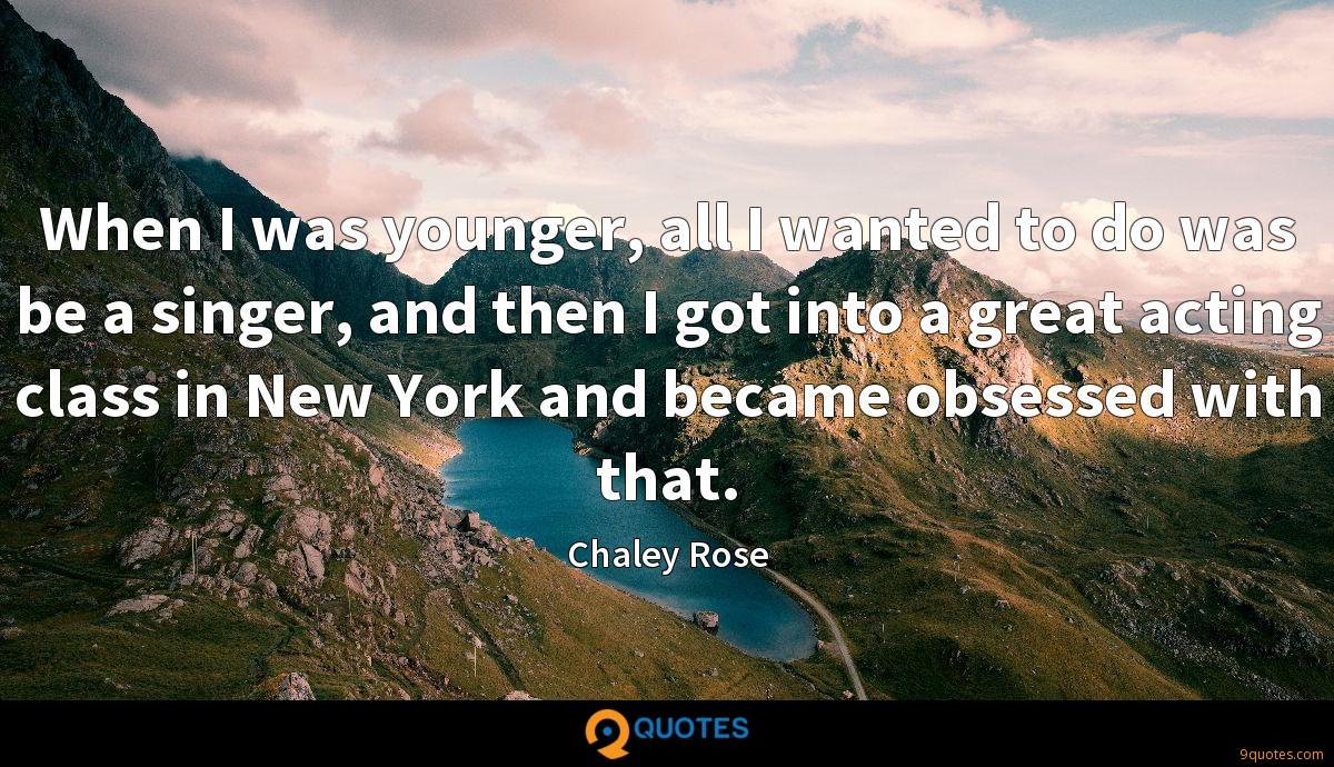 Chaley Rose quotes