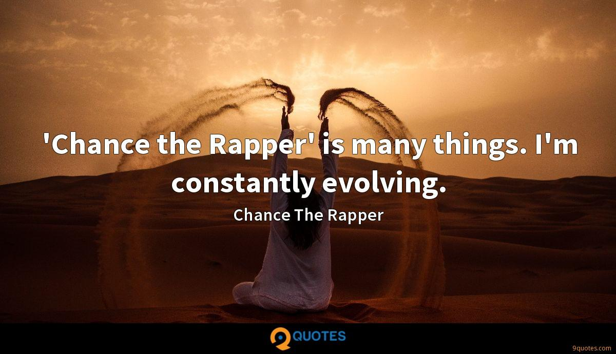 Chance the Rapper\' is many things. I\'m constantly ...