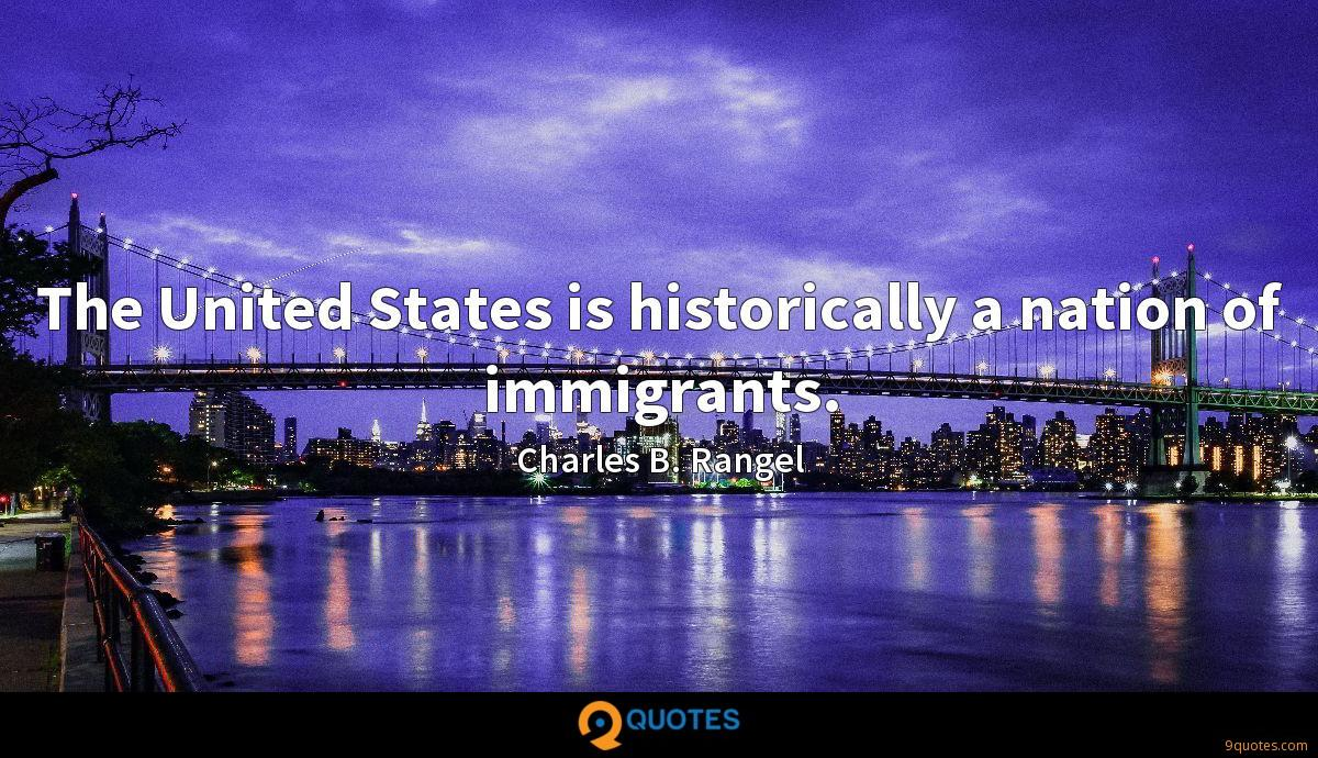 The United States is historically a nation of immigrants.