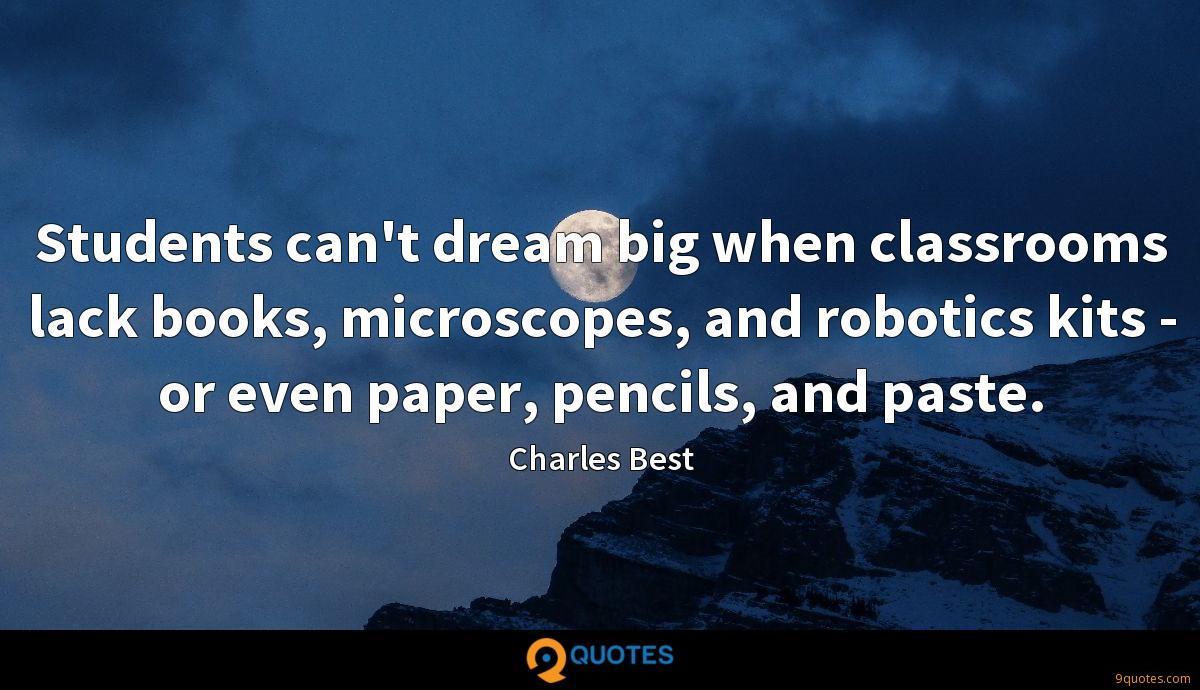 Students can't dream big when classrooms lack books, microscopes, and robotics kits - or even paper, pencils, and paste.