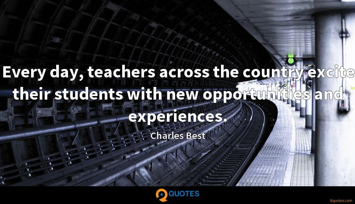 Every day, teachers across the country excite their students with new opportunities and experiences.