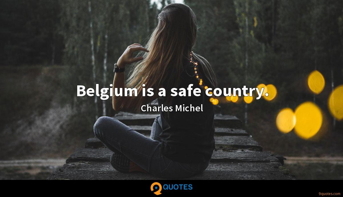 Belgium is a safe country.
