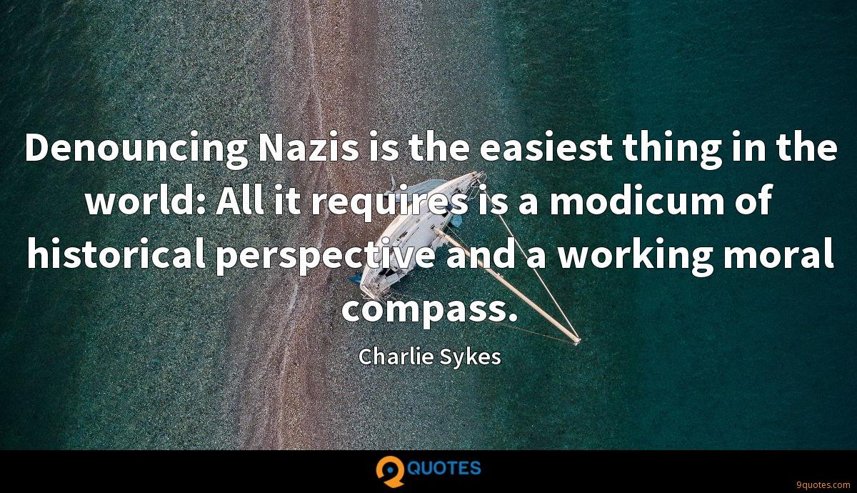 Denouncing Nazis is the easiest thing in the world: All it requires is a modicum of historical perspective and a working moral compass.