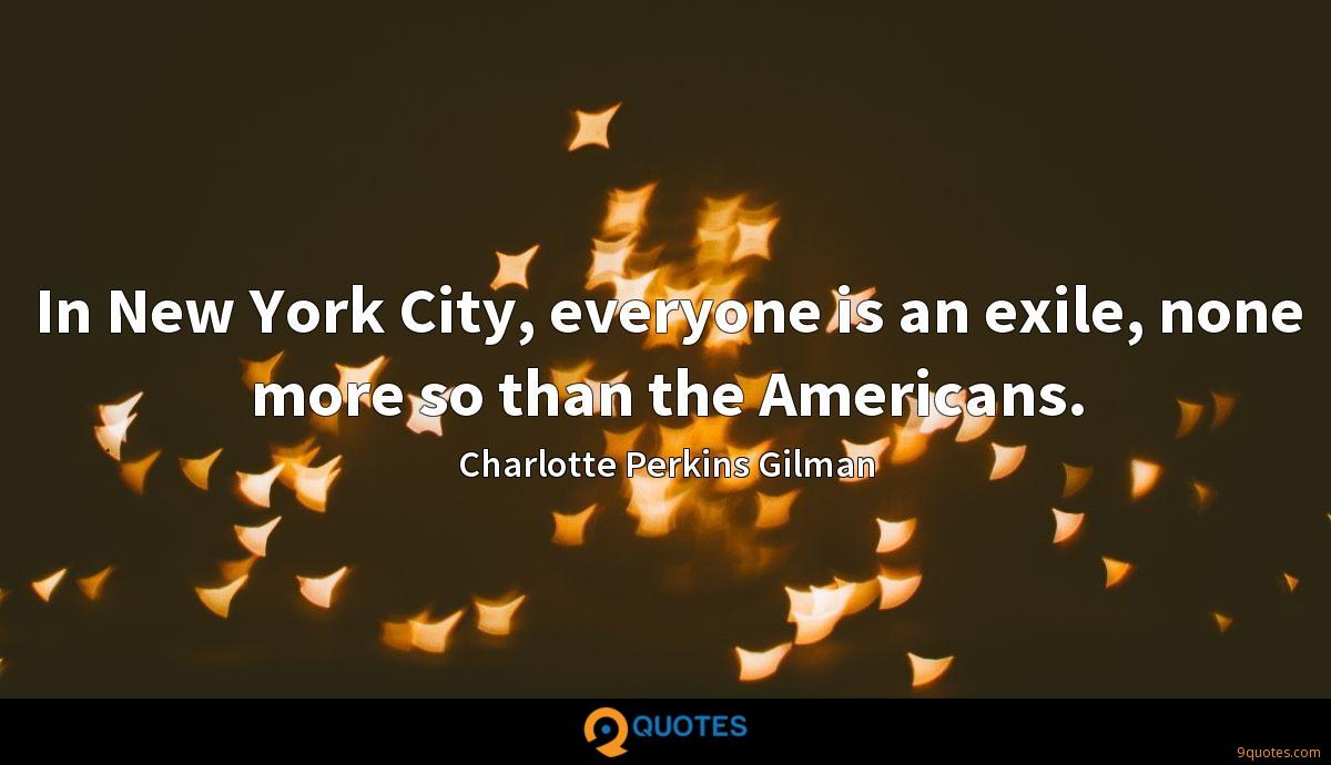 In New York City, everyone is an exile, none more so than the Americans.