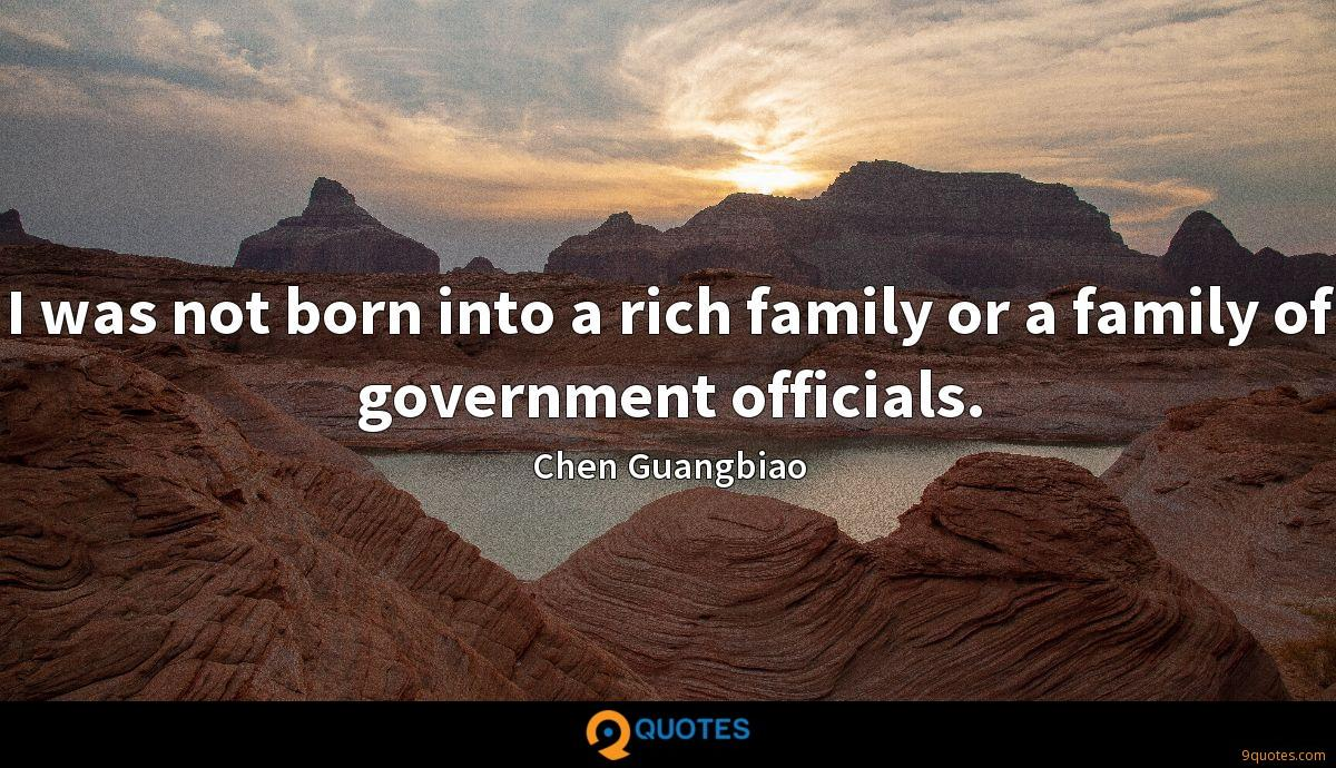I was not born into a rich family or a family of government officials.