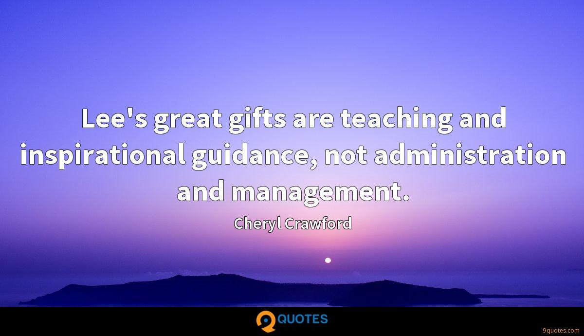 Lee's great gifts are teaching and inspirational guidance, not administration and management.