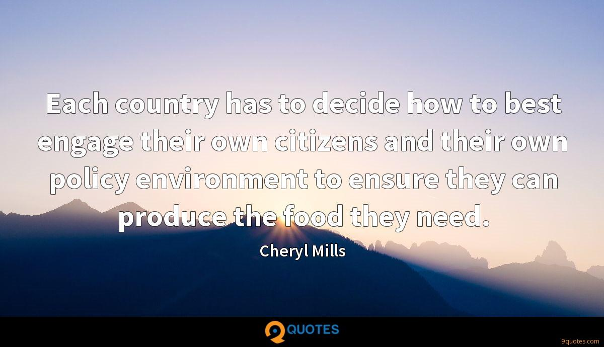 Each country has to decide how to best engage their own citizens and their own policy environment to ensure they can produce the food they need.