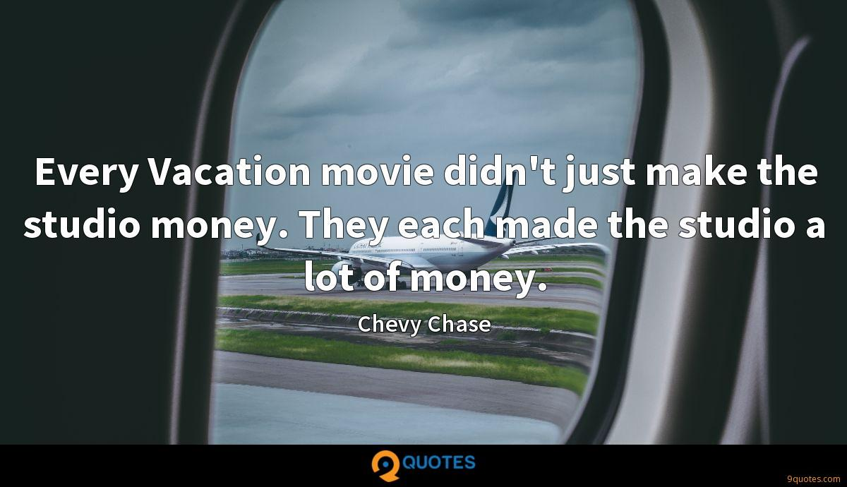 Every Vacation movie didn't just make the studio money. They each made the studio a lot of money.