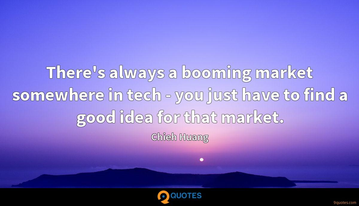 There's always a booming market somewhere in tech - you just have to find a good idea for that market.