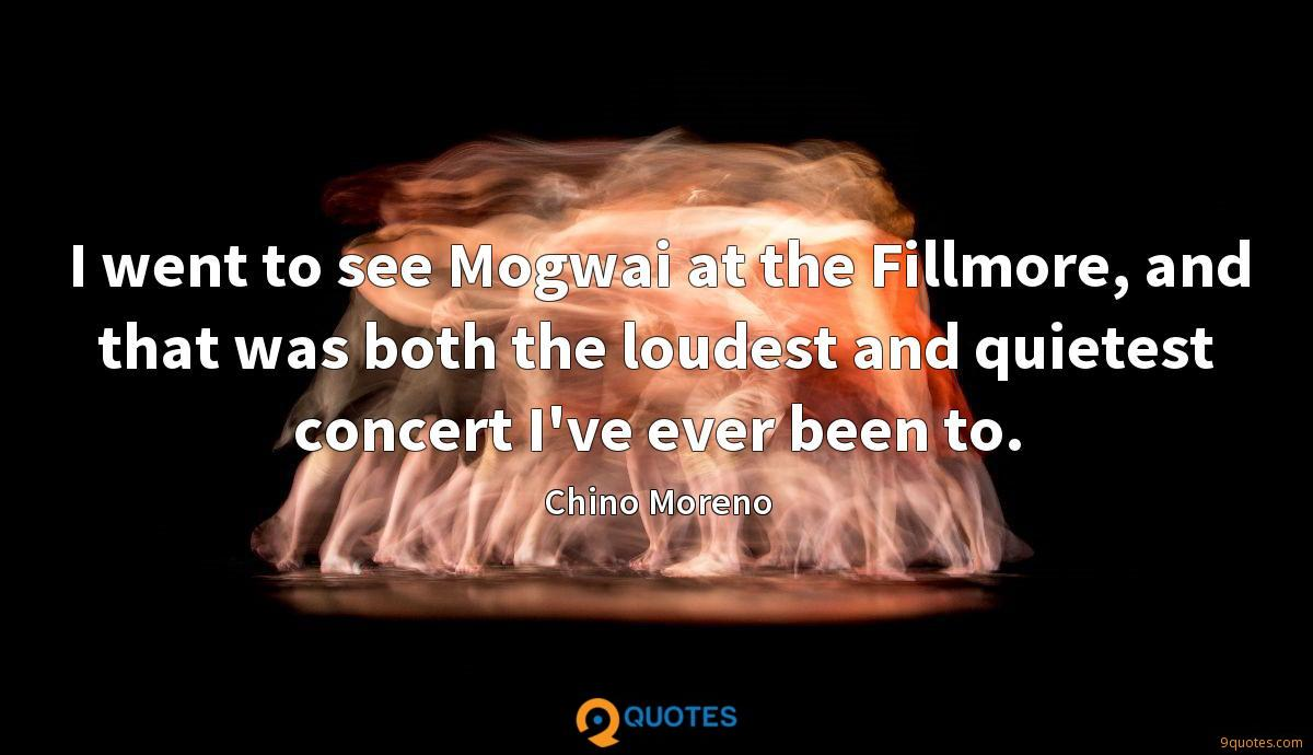 I went to see Mogwai at the Fillmore, and that was both the loudest and quietest concert I've ever been to.