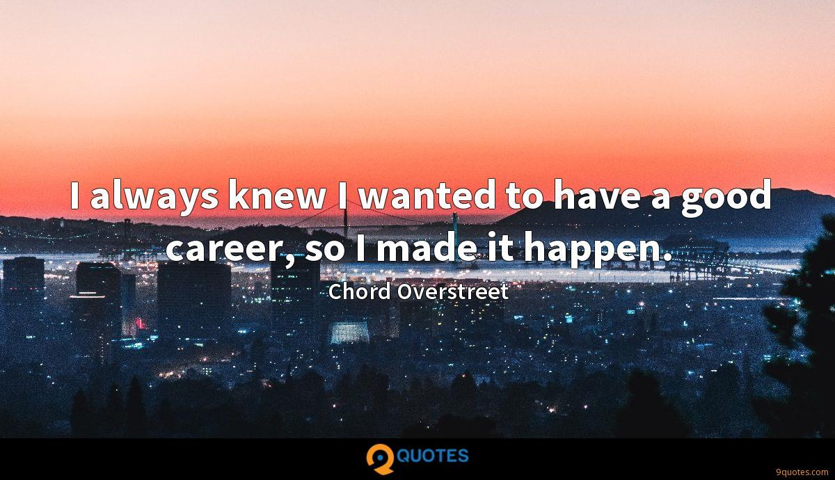 Chord Overstreet quotes
