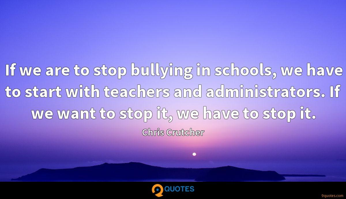 If we are to stop bullying in schools, we have to start with ...