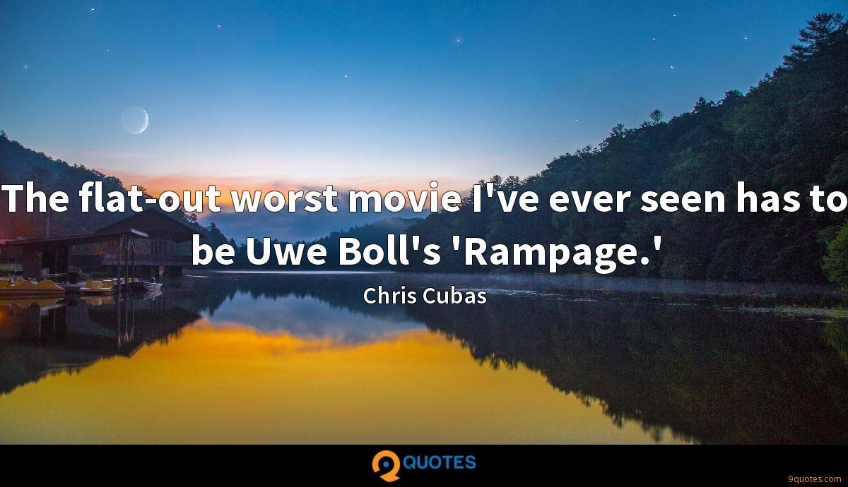 The flat-out worst movie I've ever seen has to be Uwe Boll's 'Rampage.'