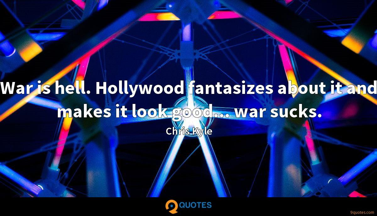War is hell. Hollywood fantasizes about it and makes it look good... war sucks.