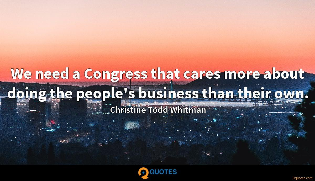 We need a Congress that cares more about doing the people's business than their own.