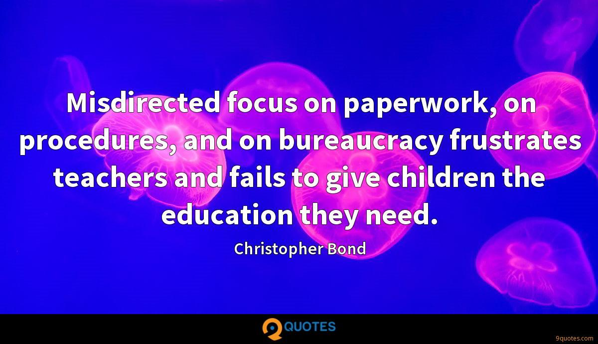 Misdirected focus on paperwork, on procedures, and on bureaucracy frustrates teachers and fails to give children the education they need.