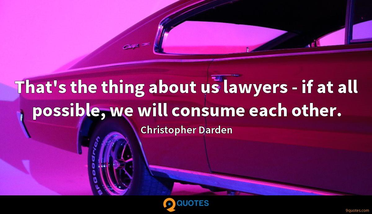 That's the thing about us lawyers - if at all possible, we will consume each other.