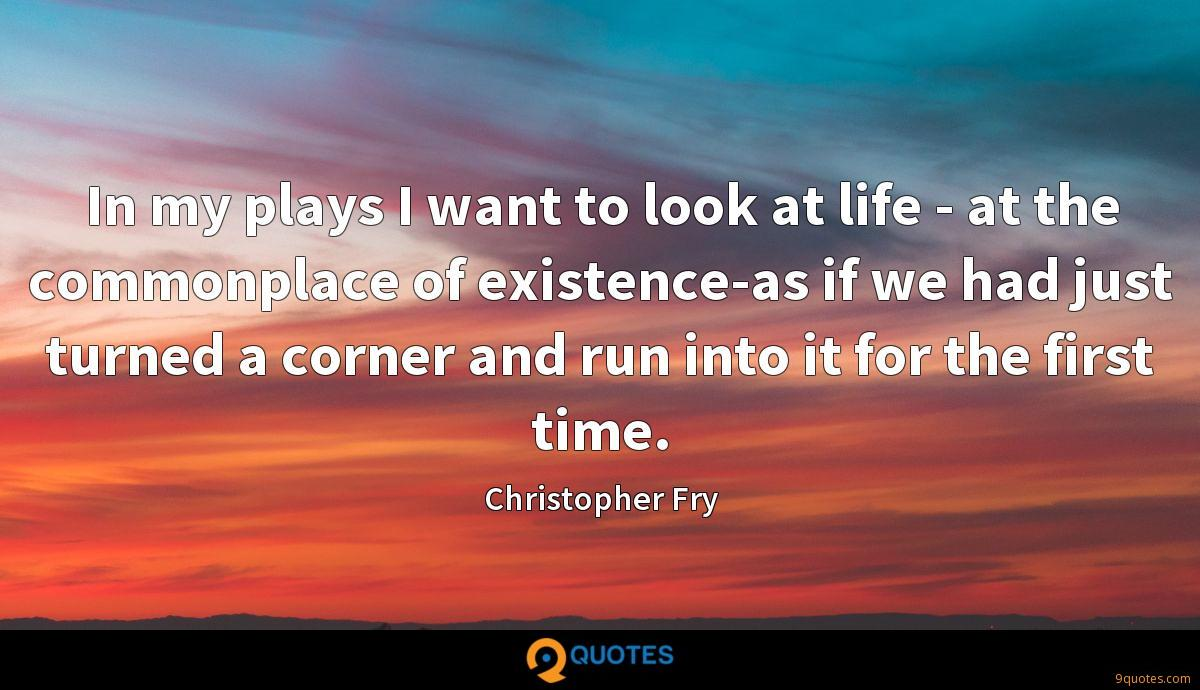 Christopher Fry quotes
