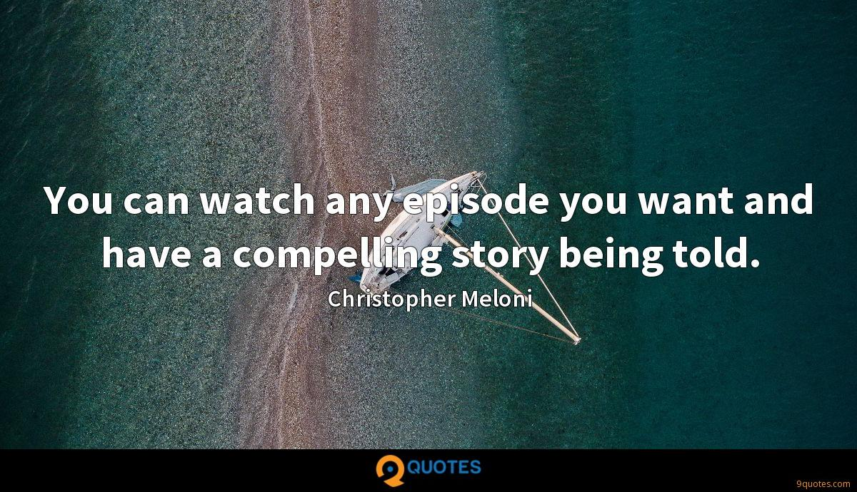 You can watch any episode you want and have a compelling story being told.