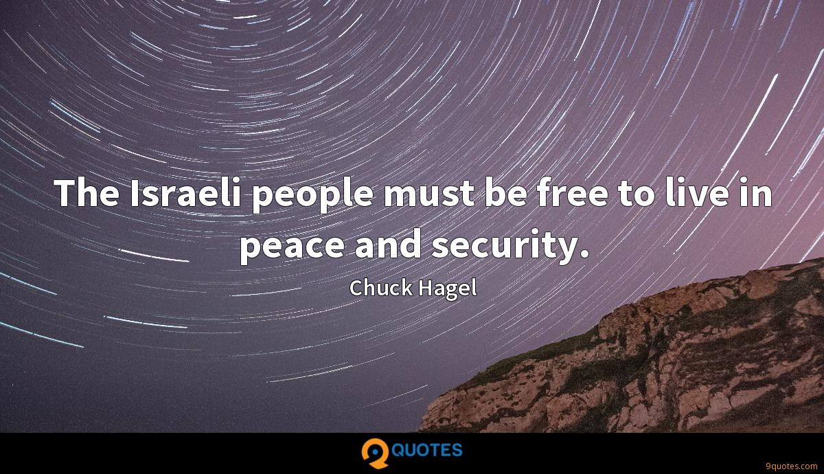 The Israeli people must be free to live in peace and security.