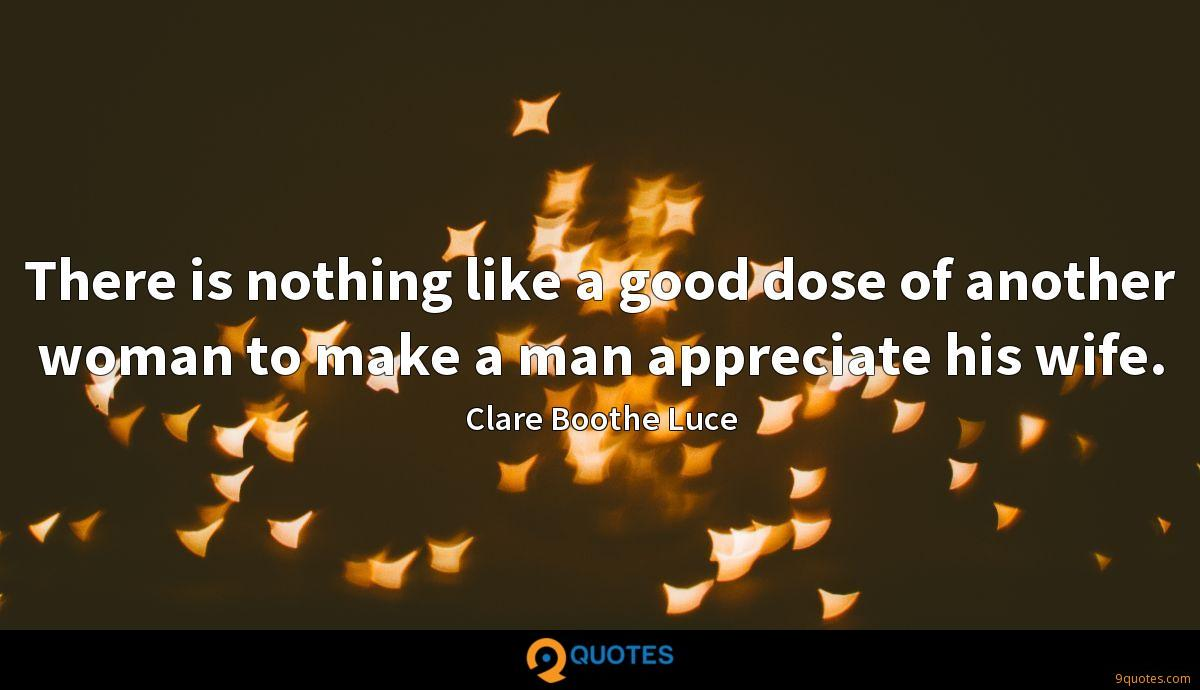 There is nothing like a good dose of another woman to make a man appreciate his wife.