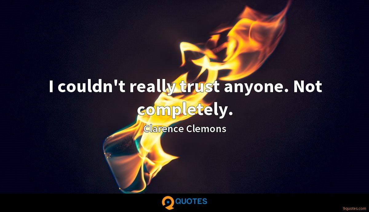 Clarence Clemons quotes