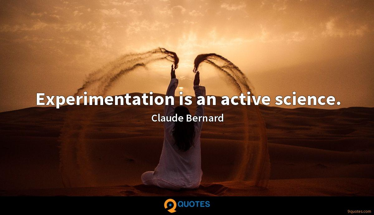 Experimentation is an active science.