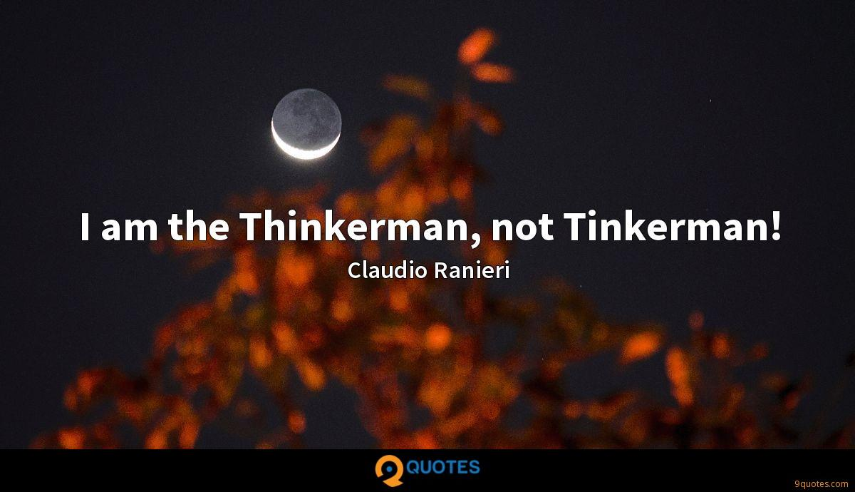 I am the Thinkerman, not Tinkerman!