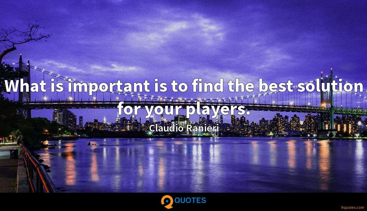 What is important is to find the best solution for your players.