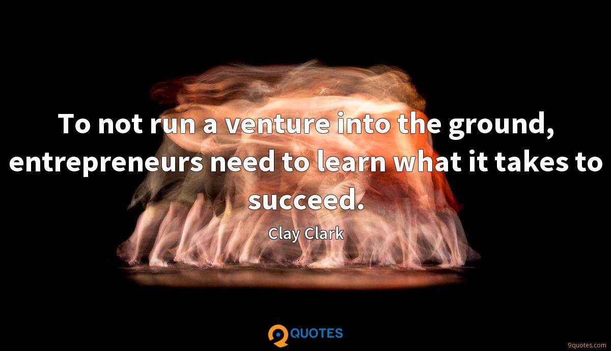 To not run a venture into the ground, entrepreneurs need to learn what it takes to succeed.