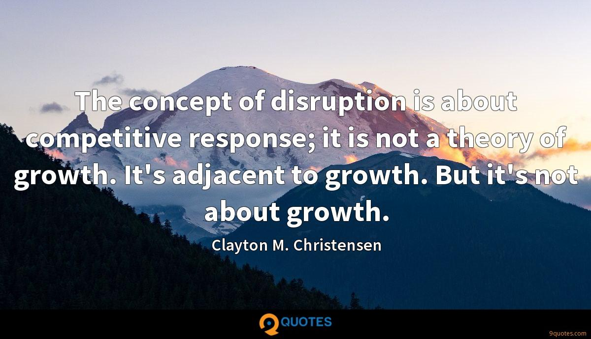 Clayton M. Christensen quotes