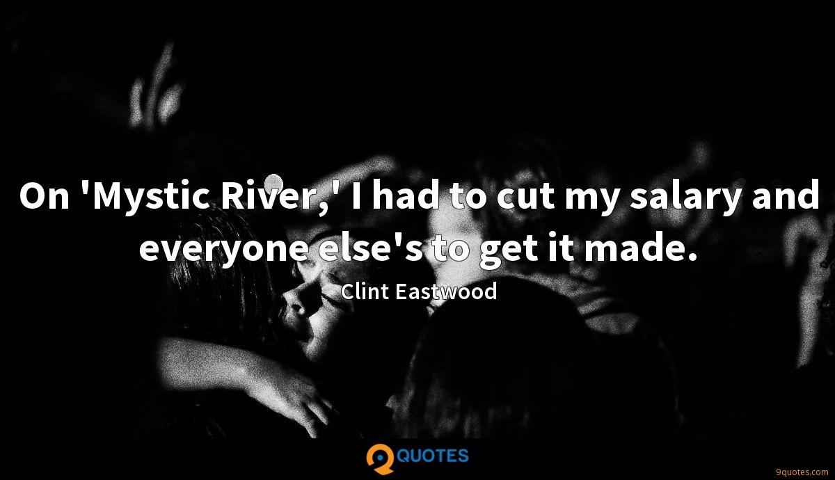 On \'Mystic River,\' I had to cut my salary and everyone ...