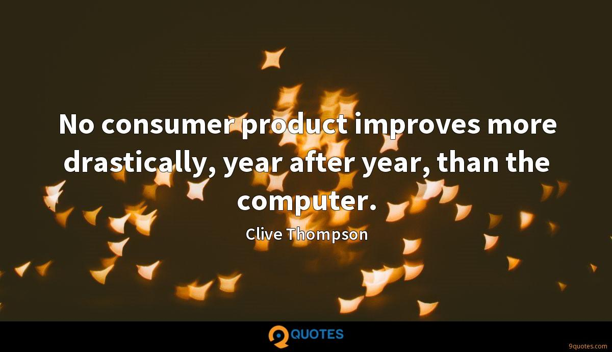 No consumer product improves more drastically, year after year, than the computer.