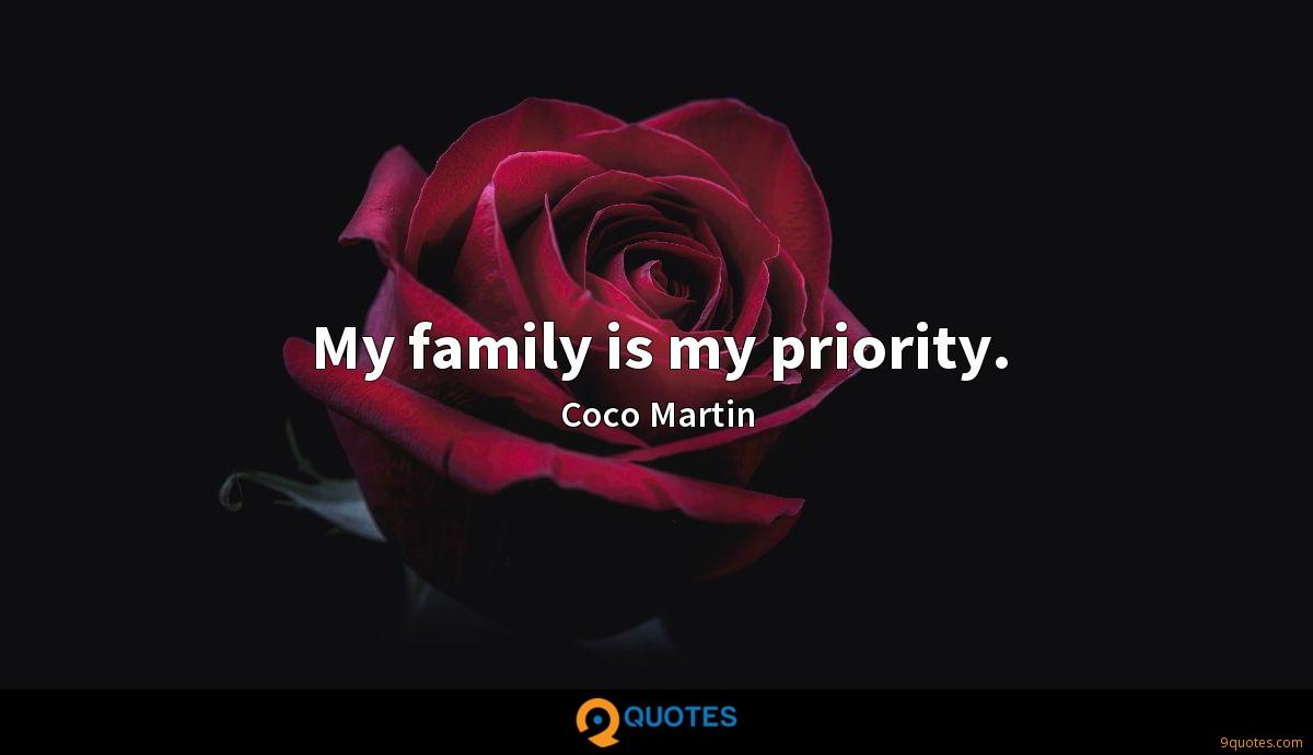 My family is my priority.