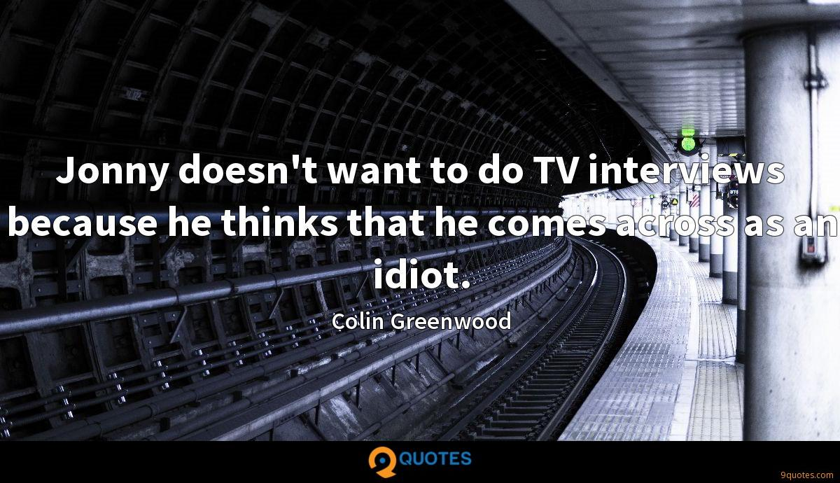 Colin Greenwood quotes