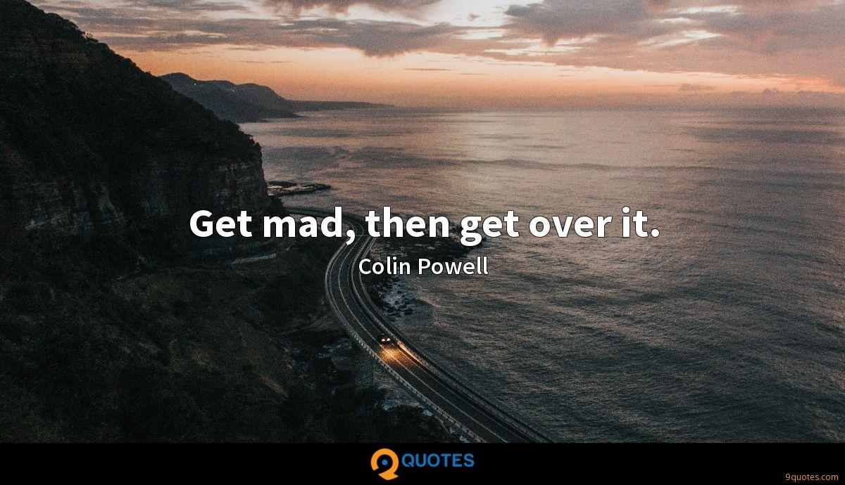Get mad, then get over it.