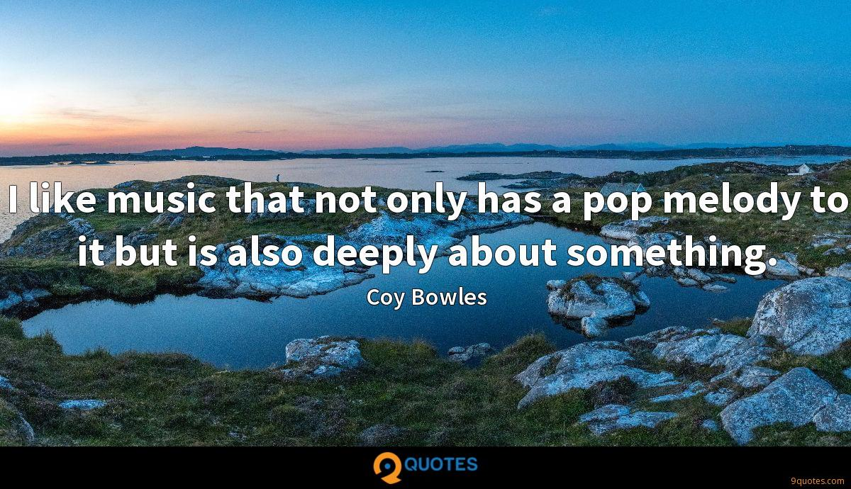 Coy Bowles quotes