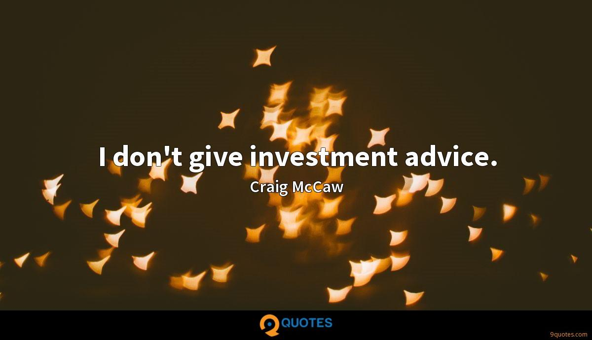 I don't give investment advice.