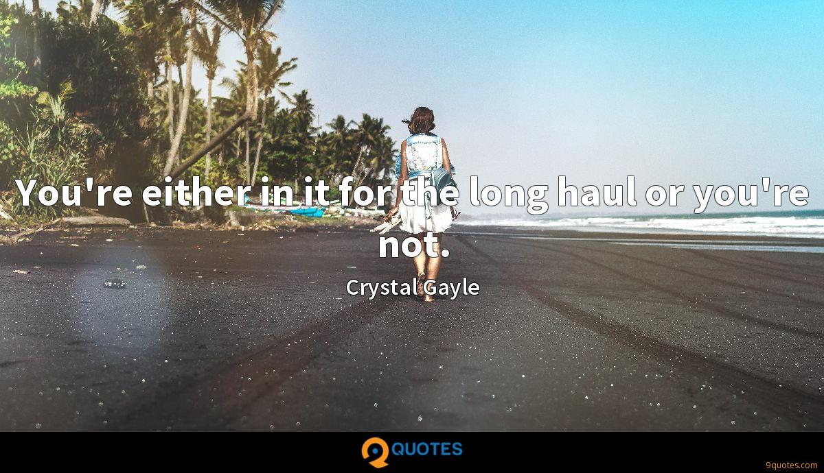 You're either in it for the long haul or you're not.