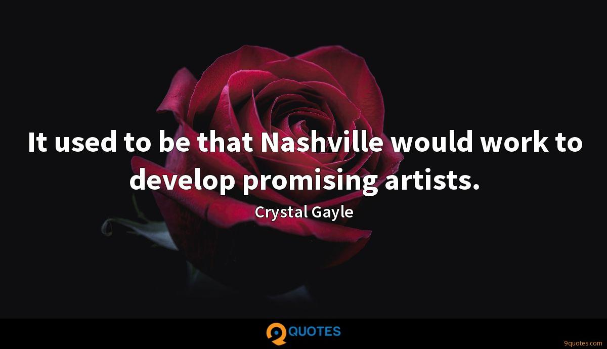 It used to be that Nashville would work to develop promising artists.