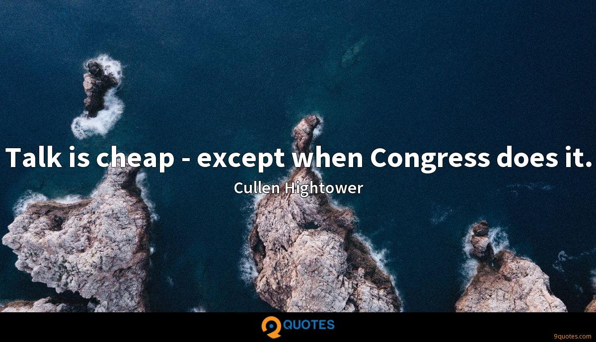 Talk is cheap - except when Congress does it.