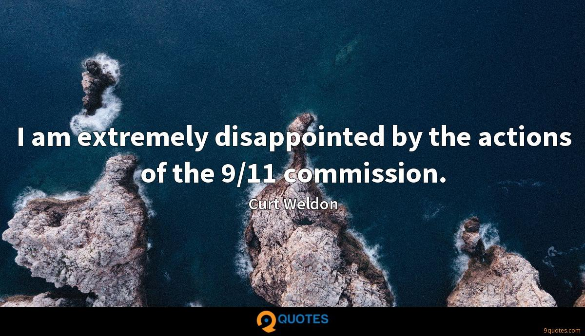 I am extremely disappointed by the actions of the 9/11 commission.