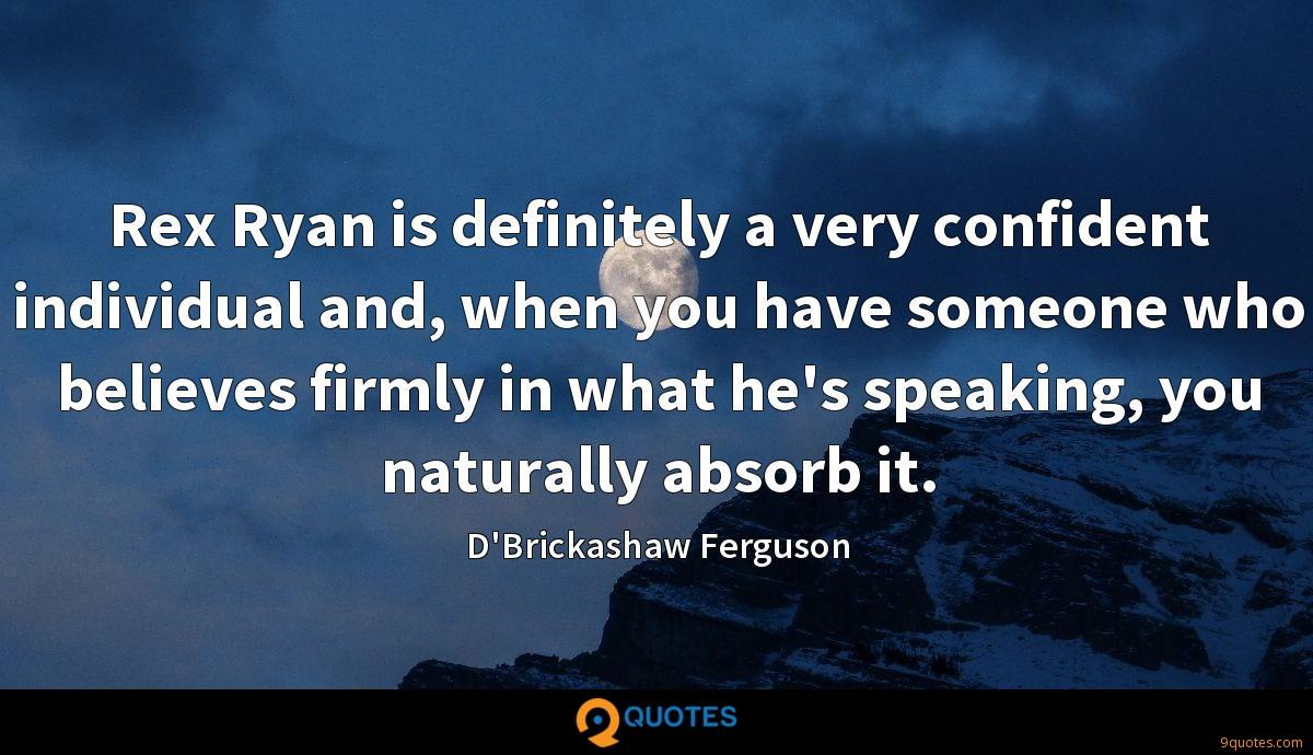 D'Brickashaw Ferguson quotes
