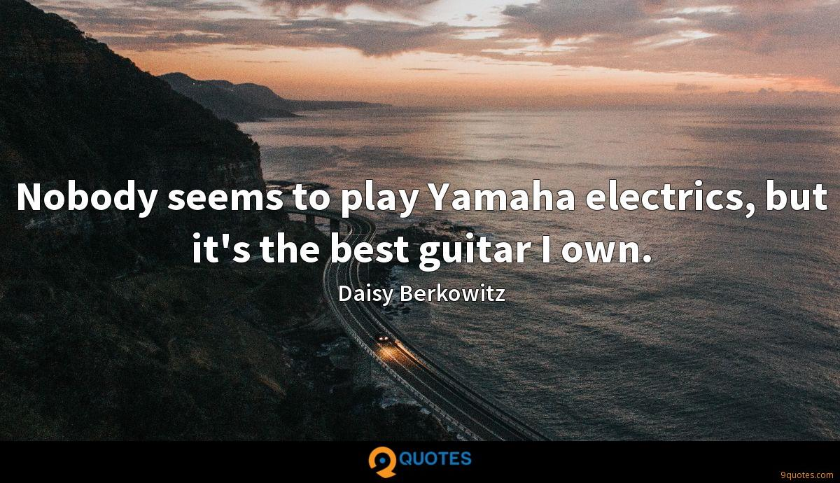 Nobody seems to play Yamaha electrics, but it's the best guitar I own.